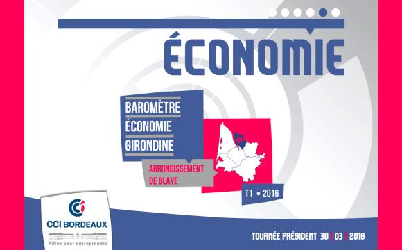 Baromètre de l'Economie girondine - Arrondissement de Blaye - 1er trimestre 2016